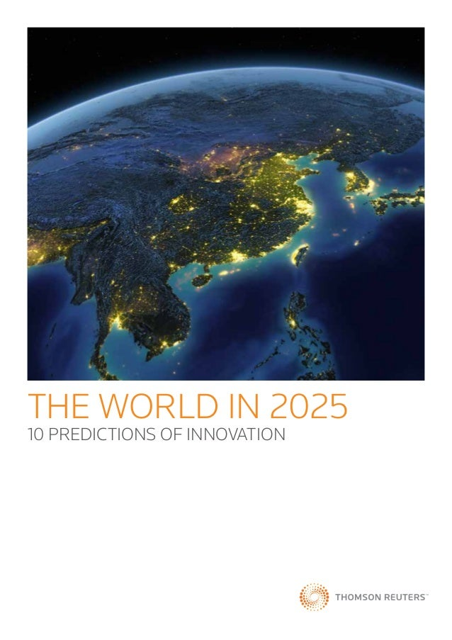 THE WORLD IN 2025 10 PREDICTIONS OF INNOVATION