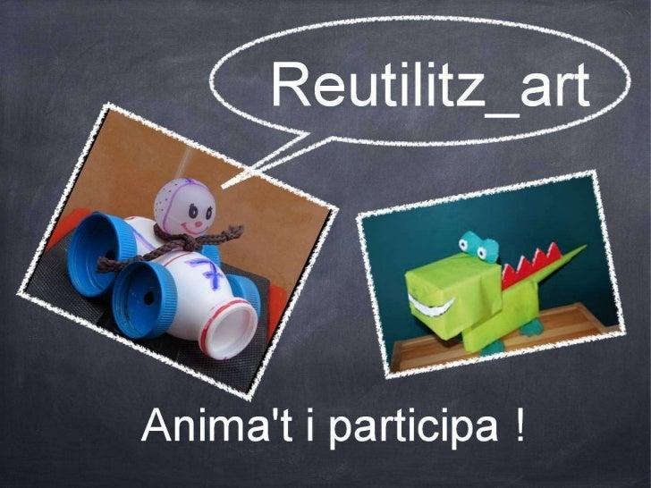 Reutilitz_art. No ho llencis, crea!