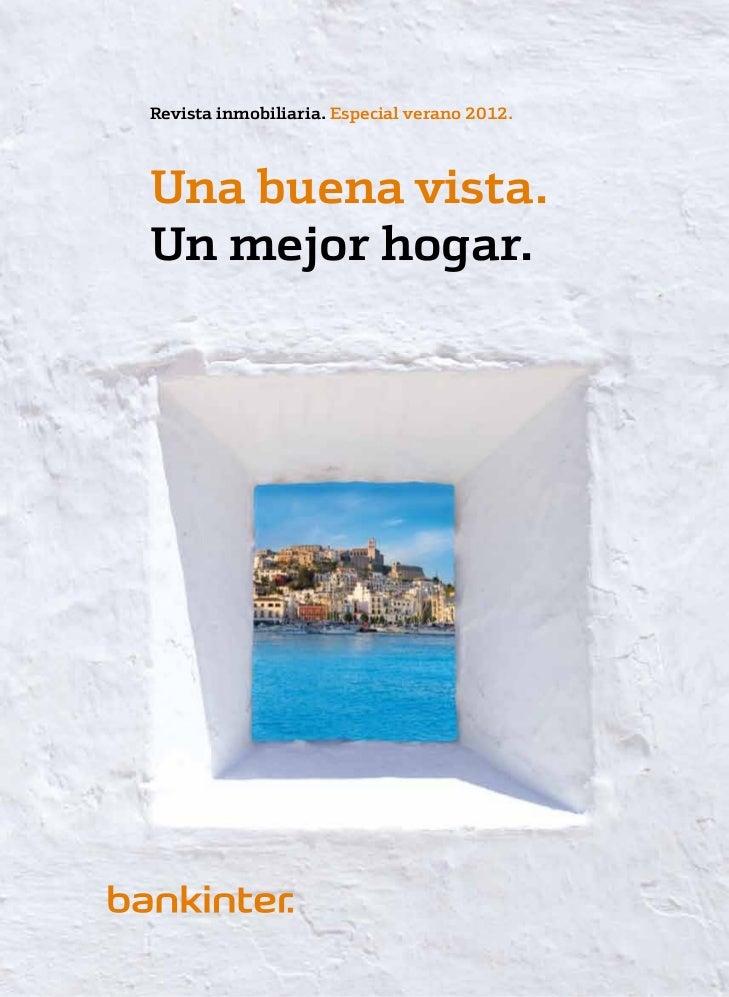 Revista inmobiliaria. Especial verano 2012.                          Una buena vista.                          Un mejor ho...