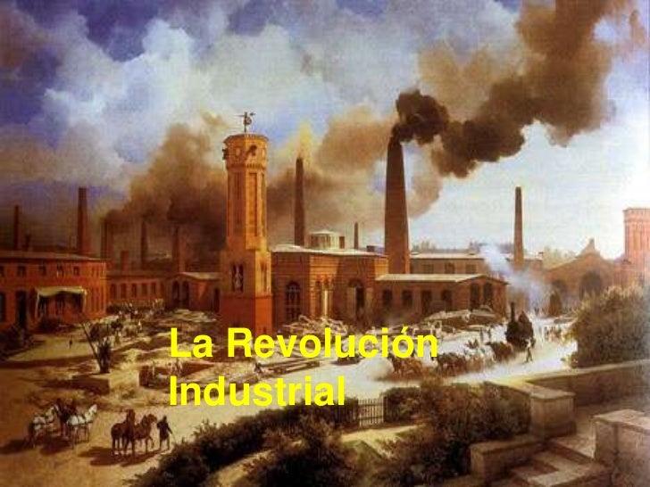 La RevoluciónIndustrial
