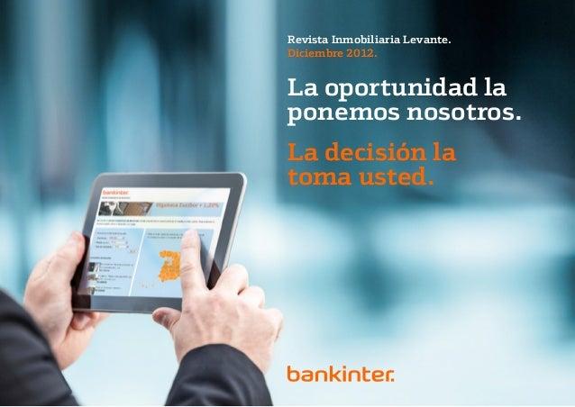 Revista Inmobiliaria Levante.Diciembre 2012.La oportunidad laponemos nosotros.La decisión latoma usted.