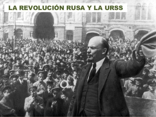 LA REVOLUCIÓN RUSA Y LA URSS
