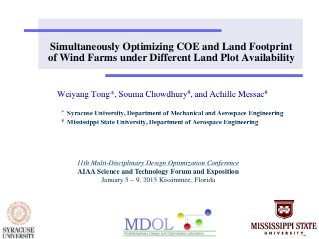 Simultaneously Optimizing COE and Land Footprint of Wind Farms under Different Land Plot Availability Weiyang Tong*, Souma...