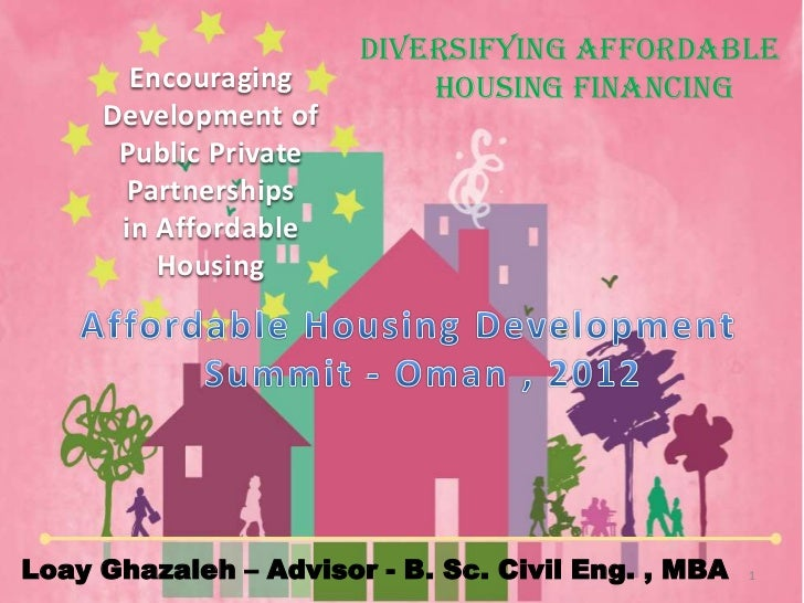 Diversifying Affordable       Encouraging         Housing Financing     Development of      Public Private      Partnershi...