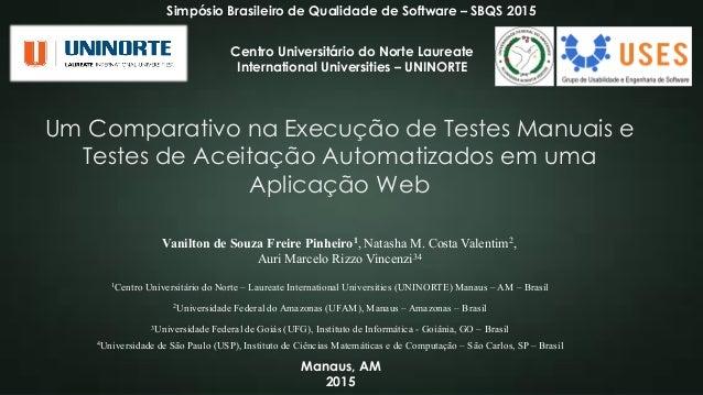 Um Comparativo na Execução de Testes Manuais e Testes de Aceitação Automatizados em uma Aplicação Web Simpósio Brasileiro ...