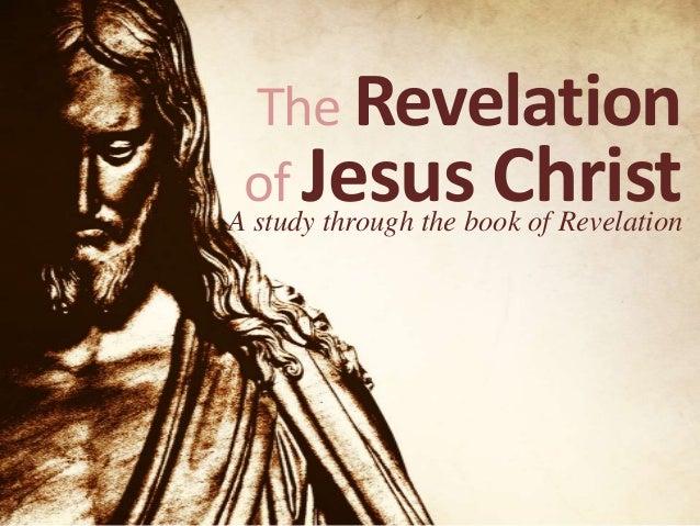 The Revelation of Jesus Christ  A study through the book of Revelation
