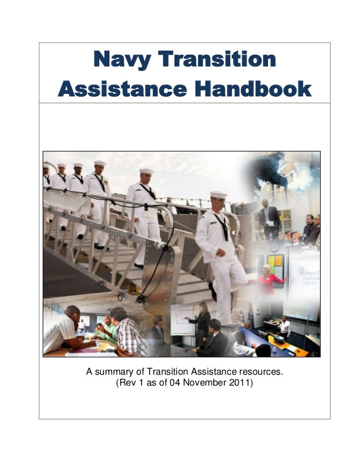 Navy TransitionAssistance Handbook  A summary of Transition Assistance resources.       (Rev 1 as of 04 November 2011)