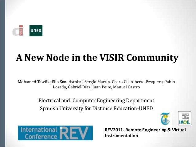 A New Node in the VISIR CommunityMohamed Tawfik, Elio Sancristobal, Sergio Martín, Charo Gil, Alberto Pesquera, Pablo     ...