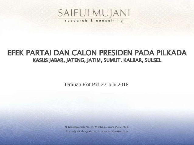 Jl. Kusumaatmaja No. 59, Menteng, Jakarta Pusat 10340 kontak@saifulmujani.com | www.saifulmujani.com EFEK PARTAI DAN CALON...