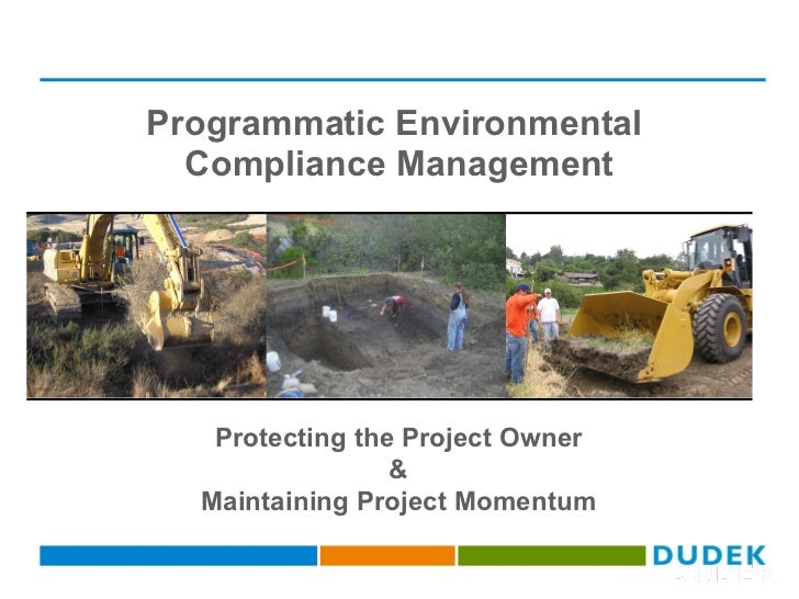 Programmatic Environmental  Compliance Management Protecting the Project Owner & Maintaining Project Momentum