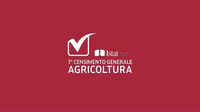 La Campagna di comunicazione del 7° Censimento generale dell'Agricoltura Serenella Ravioli Istat – Direttore Centrale per ...