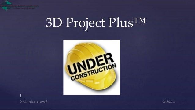 3D Project Plus™