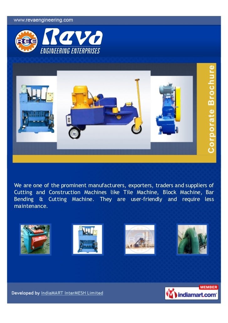 We are one of the prominent manufacturers, exporters, traders and suppliers ofCutting and Construction Machines like Tile ...