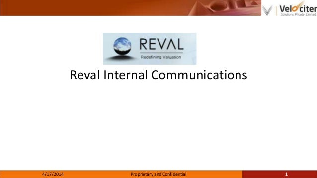Reval Internal Communications 4/17/2014 Proprietary and Confidential 1