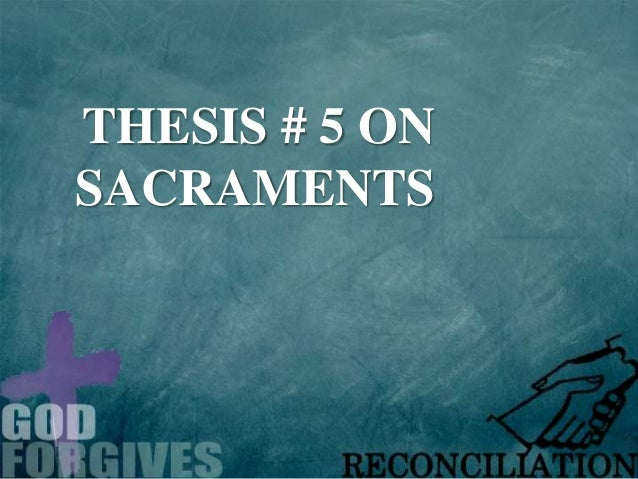 THESIS # 5 ON SACRAMENTS