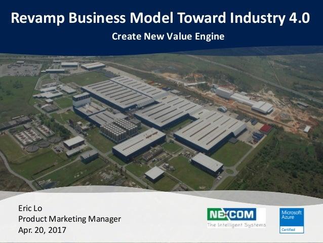 Revamp Business Models Toward Industry 4 0 Create New Value Engine