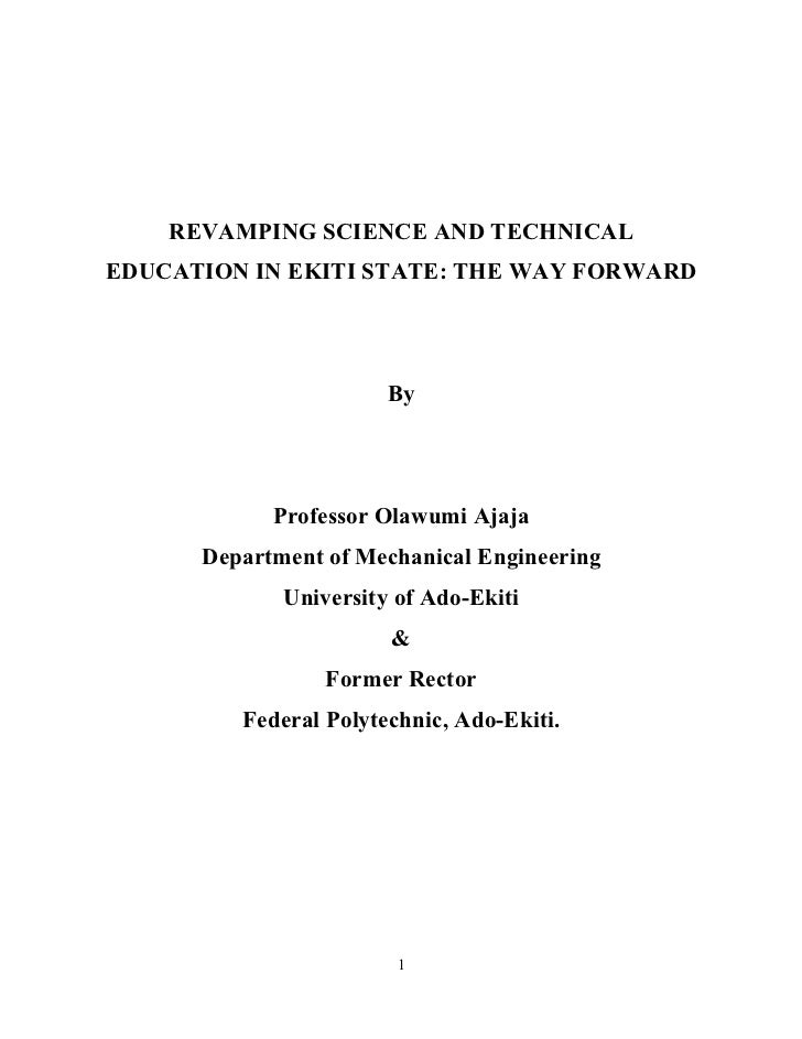 REVAMPING SCIENCE AND TECHNICALEDUCATION IN EKITI STATE: THE WAY FORWARD                       By            Professor Ola...