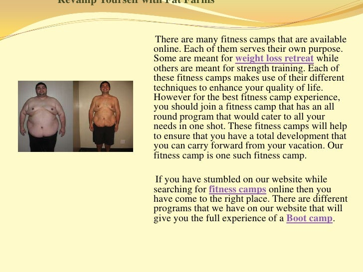 Revamp Yourself with Fat Farms<br />     There are many fitness camps that are available online. Each of them serves their...