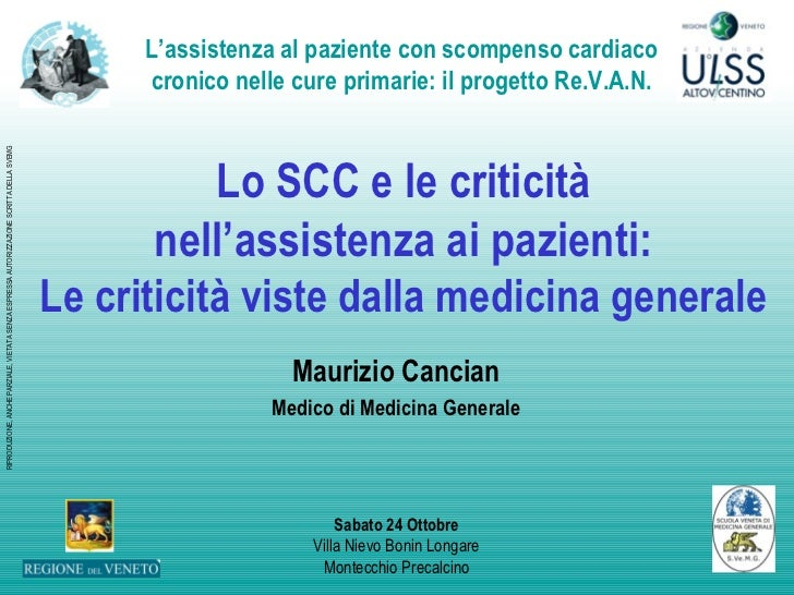 Lo SCC e le criticità nell'assistenza ai pazienti: Le criticità viste dalla medicina generale Maurizio Cancian Medico di M...