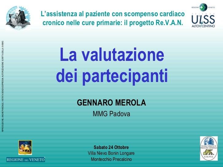 La valutazione dei partecipanti GENNARO MEROLA MMG Padova
