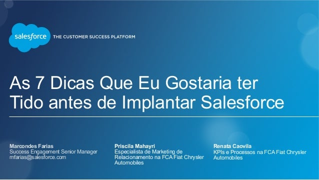 As 7 Dicas Que Eu Gostaria ter Tido antes de Implantar Salesforce Marcondes Farias Success Engagement Senior Manager ...