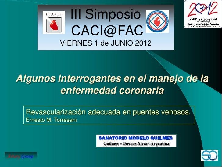 III Simposio                         CACI@FAC                     VIERNES 1 de JUNIO,2012   Algunos interrogantes en el ma...