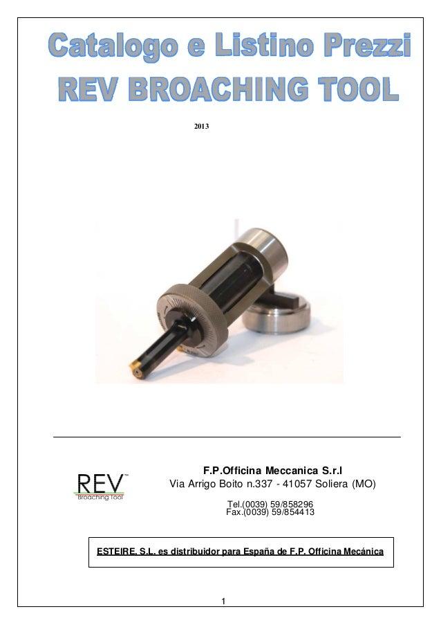 2013 F.P.Officina Meccanica S.r.l Via Arrigo Boito n.337 - 41057 Soliera (MO) Tel.(0039) 59/858296 Fax.(0039) 59/854413 ES...