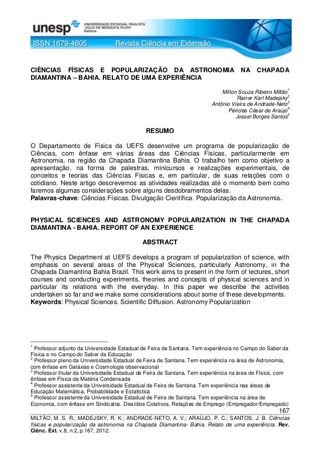 167 MILTÃO, M. S. R.; MADEJSKY, R. K.; ANDRADE-NETO, A. V.; ARAÚJO, P. C.; SANTOS, J. B. Ciências físicas e popularização ...