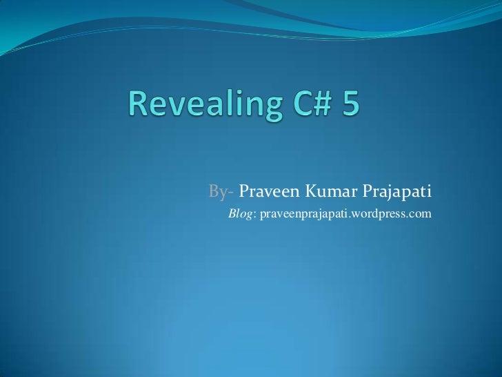 By- Praveen Kumar Prajapati  Blog: praveenprajapati.wordpress.com