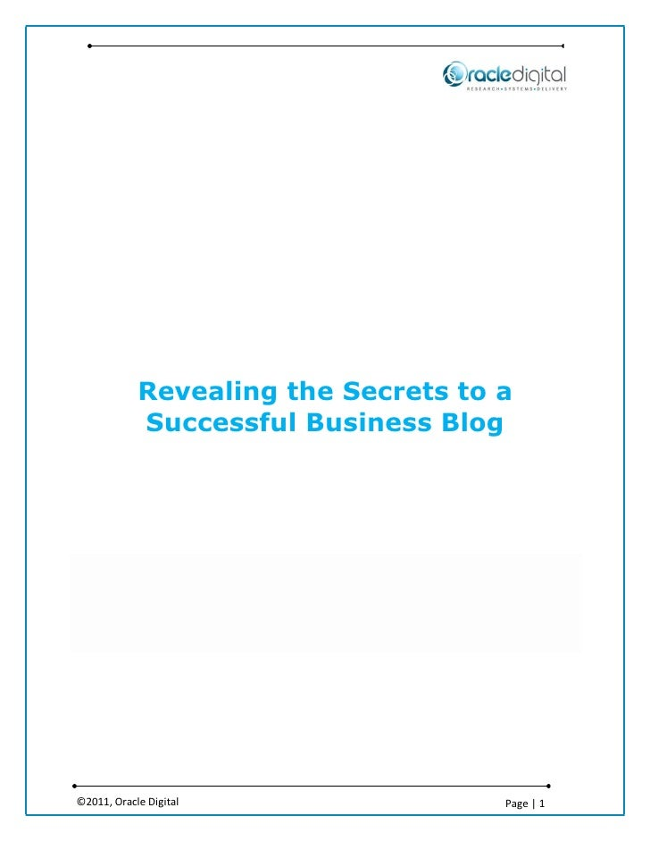 Revealing the Secrets to a            Successful Business Blog©2011, Oracle Digital                Page   1