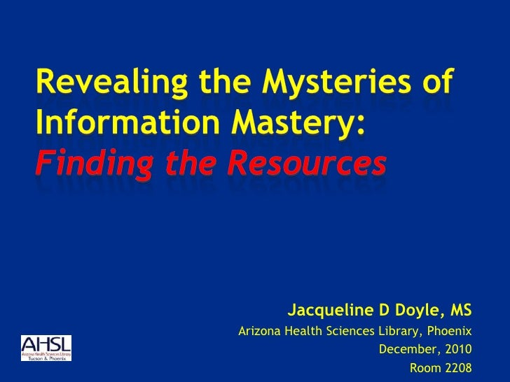 Jacqueline D Doyle, MSArizona Health Sciences Library, Phoenix                        December, 2010                      ...