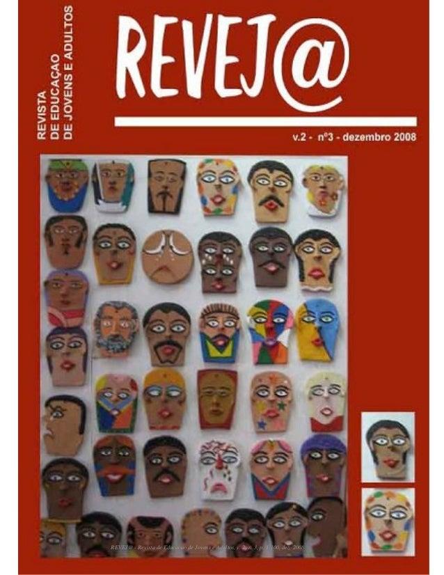 REVEJ@ 1 REVEJ@ - Revista de Educacao de Jovens e Adultos, v. 2, n. 3, p. 1-100, dez. 2008