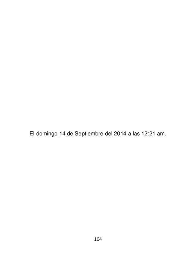106 El domingo 14 de Septiembre del 2014 a las 01:19 am.