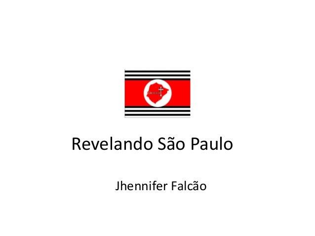 Revelando São Paulo Jhennifer Falcão