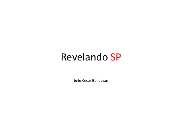 Revelando SP Julio Cesar Bondezan