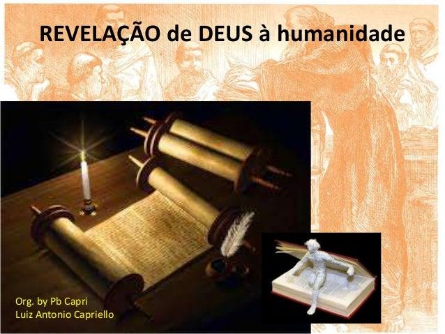REVELAÇÃO de DEUS à humanidade Org. by Pb Capri Luiz Antonio Capriello