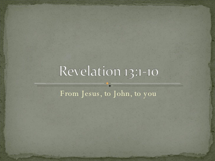 From Jesus, to John, to you
