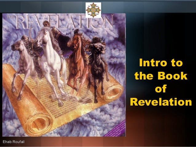 Intro toIntro to the Bookthe Book ofof RevelationRevelation Ehab RoufailEhab Roufail