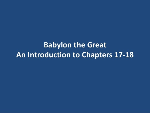 Babylon the Great An Introduction to Chapters 17-18
