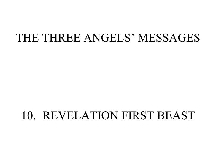 THE THREE ANGELS' MESSAGES 10. REVELATION FIRST BEAST