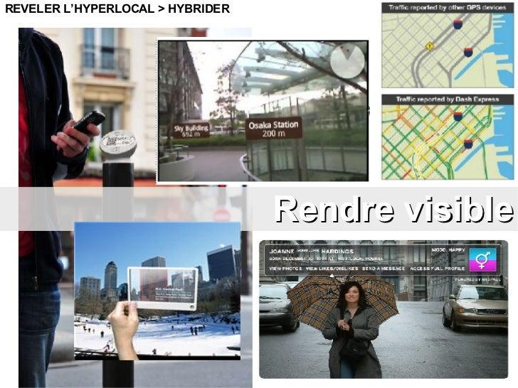 Rendre visible REVELER L'HYPERLOCAL > HYBRIDER