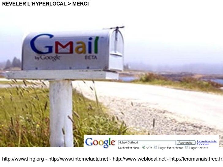 http://www.fing.org  -  http://www.internetactu.net  -  http://www.weblocal.net  - http://leromanais.free.fr REVELER L'HYP...
