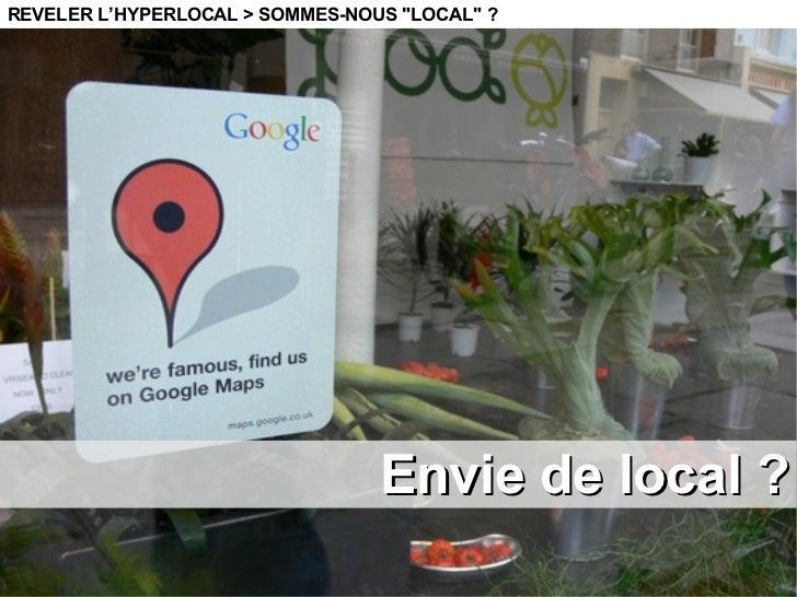 """REVELER L'HYPERLOCAL > SOMMES-NOUS """"LOCAL"""" ? Envie de local ?"""