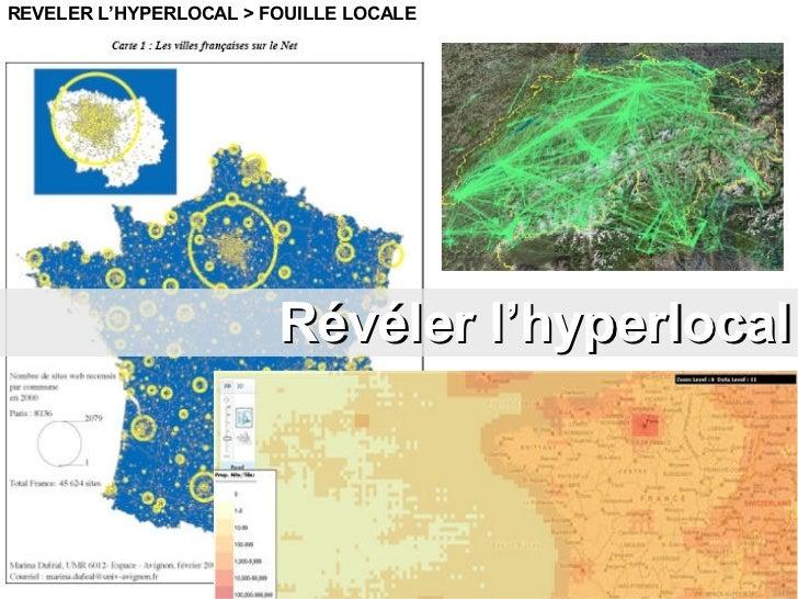 REVELER L'HYPERLOCAL > FOUILLE LOCALE Révéler l'hyperlocal