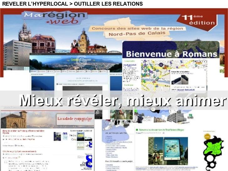 Mieux révéler, mieux animer REVELER L'HYPERLOCAL > OUTILLER LES RELATIONS