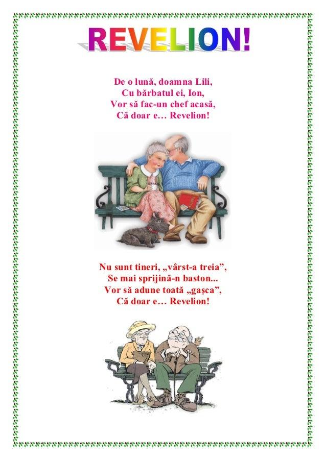 """De o lună, doamna Lili,    Cu bărbatul ei, Ion,  Vor să fac-un chef acasă,   Că doar e… Revelion!Nu sunt tineri, """"vârst-a ..."""