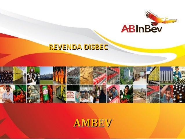 1 REVENDA DISBECREVENDA DISBEC AMBEVAMBEV