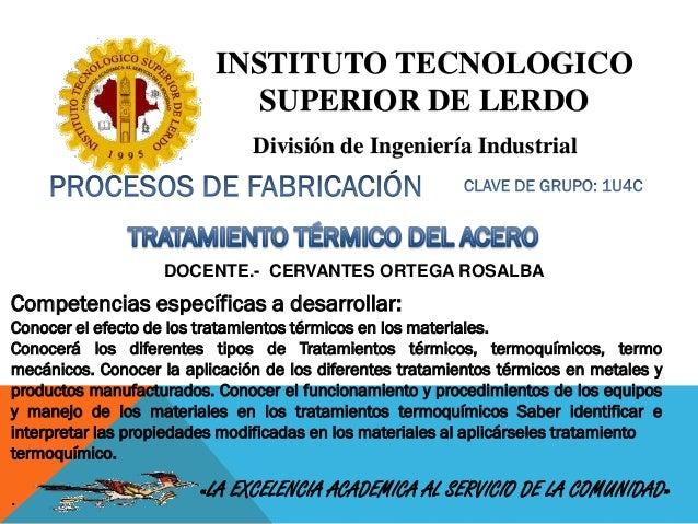 INSTITUTO TECNOLOGICO SUPERIOR DE LERDO DOCENTE.- CERVANTES ORTEGA ROSALBA «LA EXCELENCIA ACADEMICA AL SERVICIO DE LA COMU...