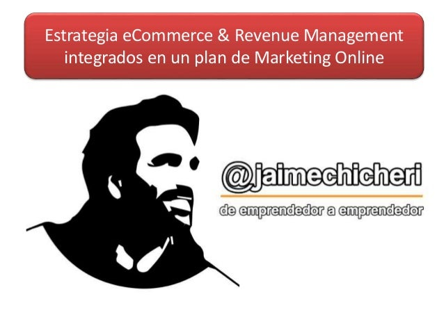 Estrategia eCommerce & Revenue Management integrados en un plan de Marketing Online
