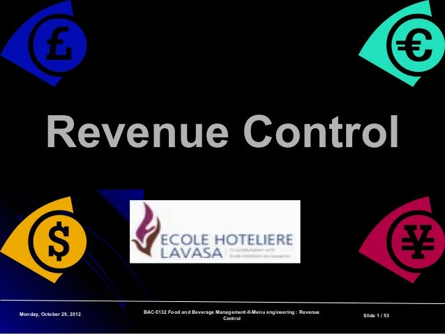 Revenue ControlMonday, October 29, 2012   BAC-5132 Food and Beverage Management-II-Menu engineering : Revenue             ...